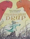 Prentenboek: Tyrannosaurus DRUP