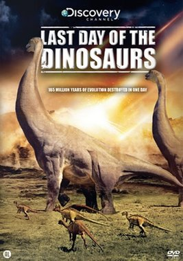 DVD: Last day of the Dinosaurs